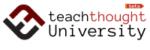 TeachThought University