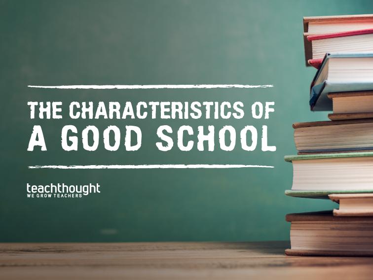 The Characteristics Of A Good School